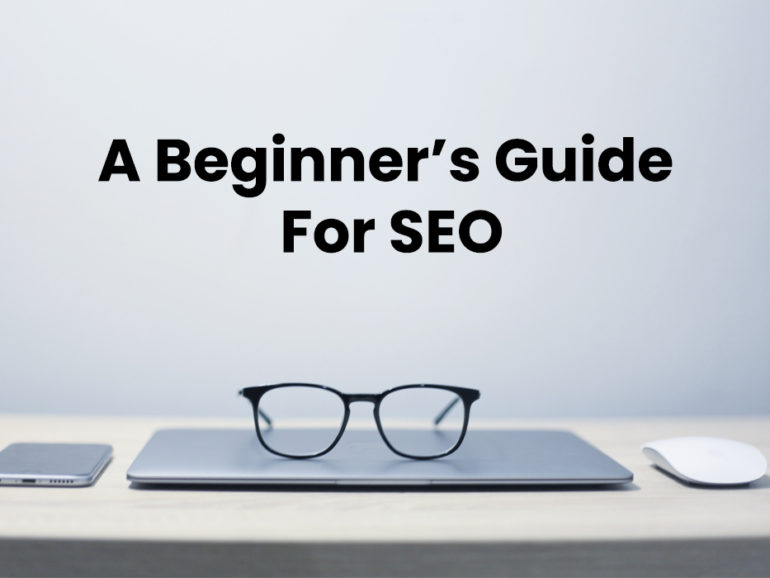 How To Do SEO For Your Website? A Beginner's Guide For SEO