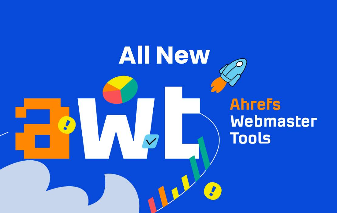 Ahrefs Launches Webmaster Tool and It's free