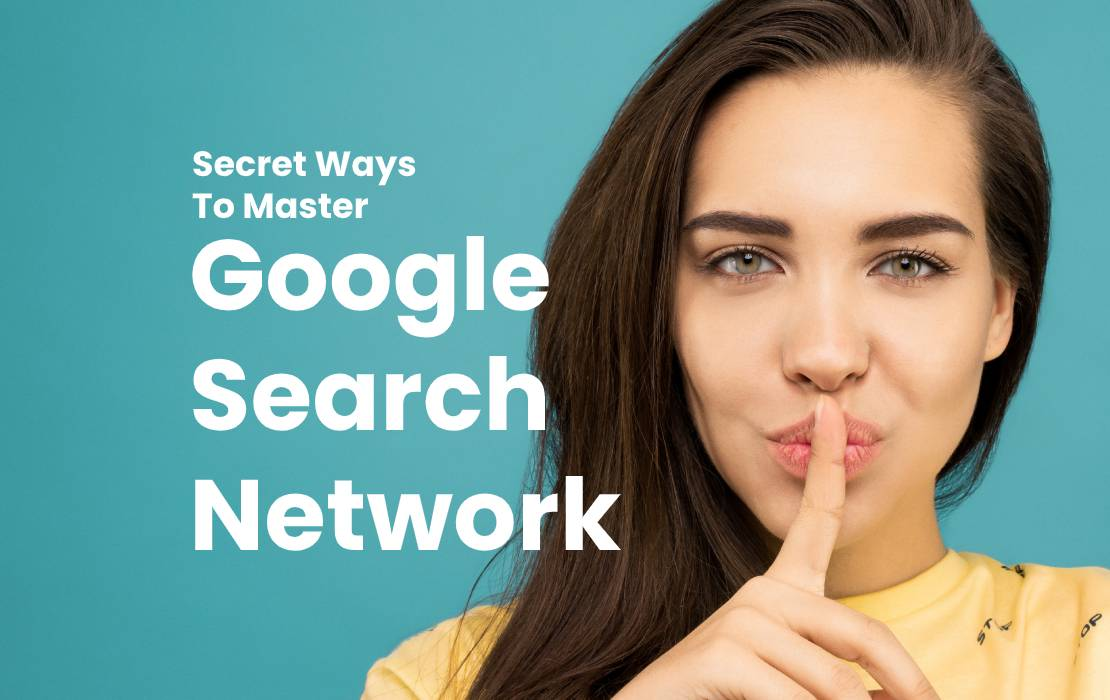 Secret Ways To Master Google Search Network.