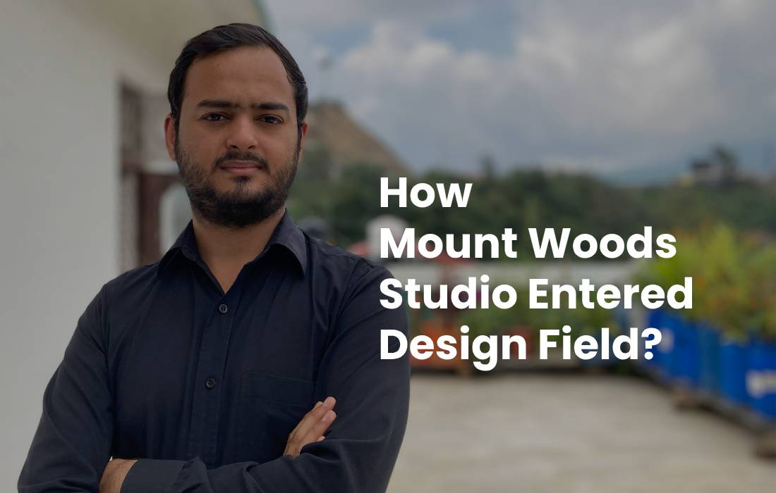 How Mount Woods Studio Entered Into The Design Field?