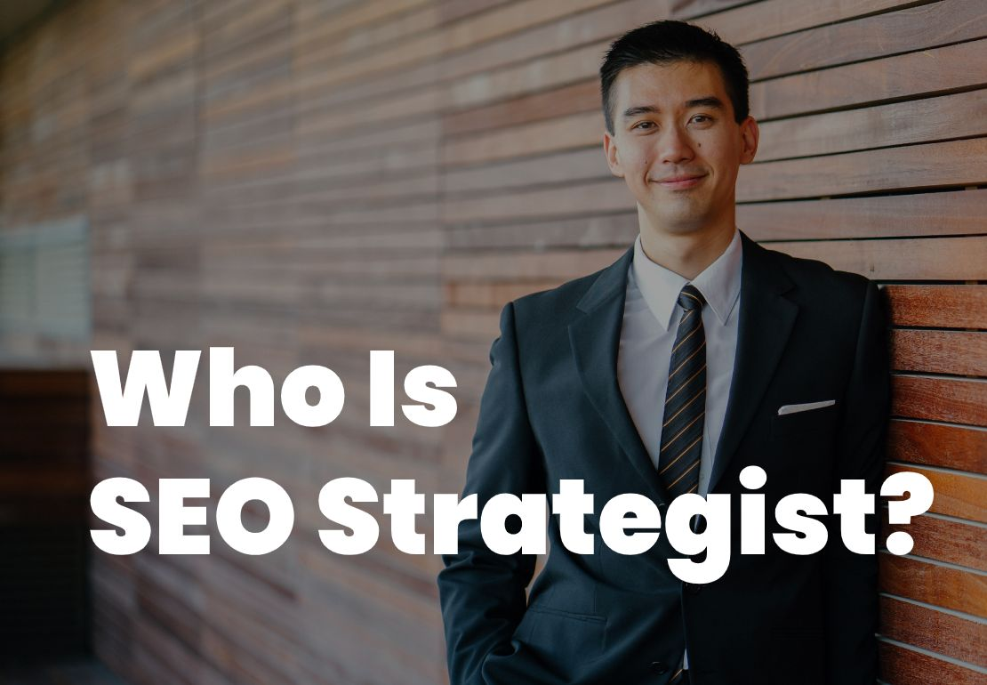 Who Is An SEO Strategist? What They Do?