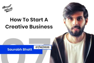 How To Start A Creative Business, Creating a Brand Name, Team, & Challenges | Saurabh Bhatt | Ep. 07