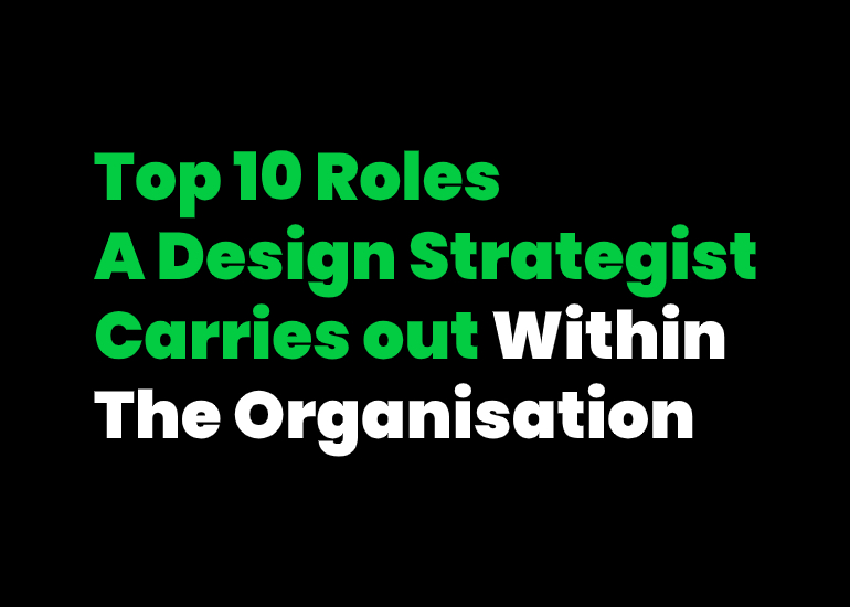 Top 10 Roles Of Design Strategist