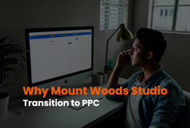 Why Mount Woods Studio Transition To PPC And You Should Too
