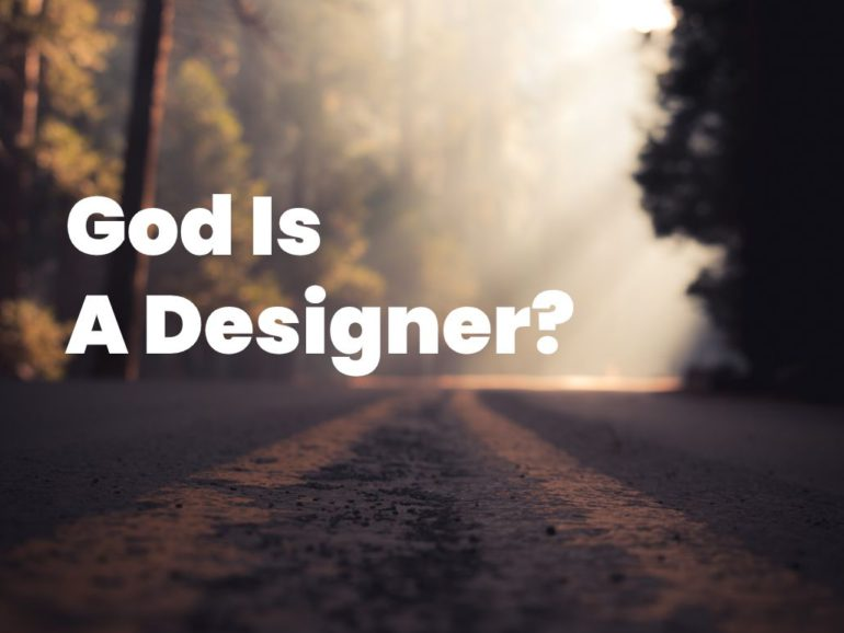 God is a designer?