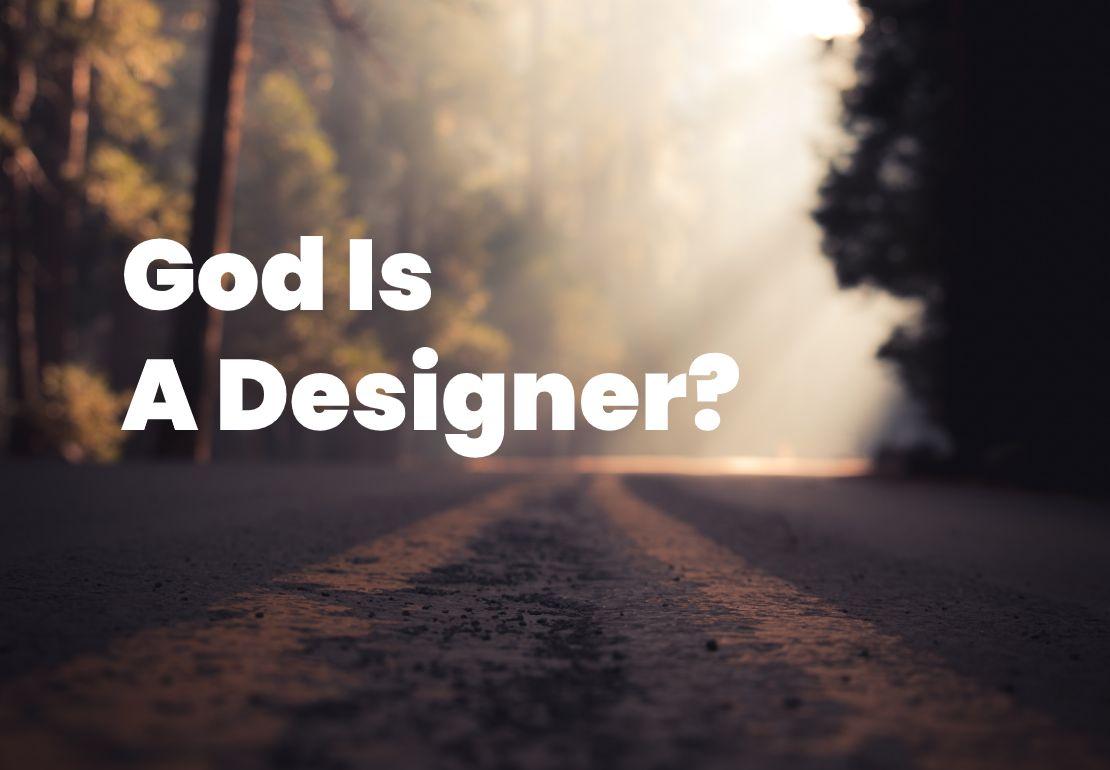 God is a designer?