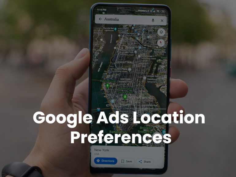 How Google Adwords Location targeting affect your ads and ways to use it properly?
