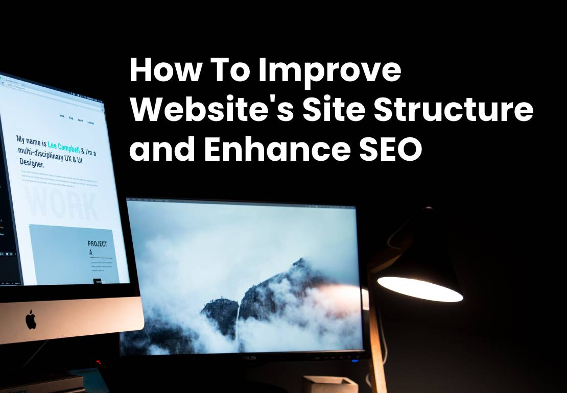 How To Improve Your Website's Site Structure and Enhance SEO