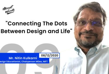 Connecting The Dots Between Design and Life | Mr. Nitin Kulkarni | Ep. 09 Part 2