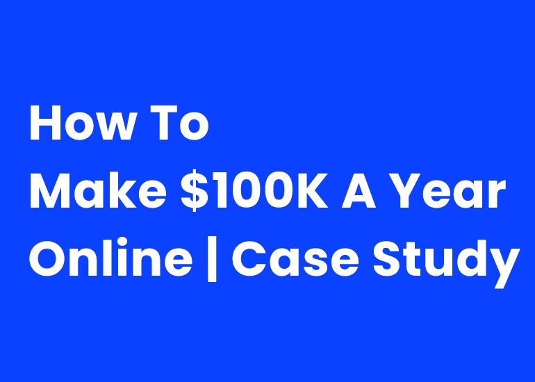 How To Make $100K A Year