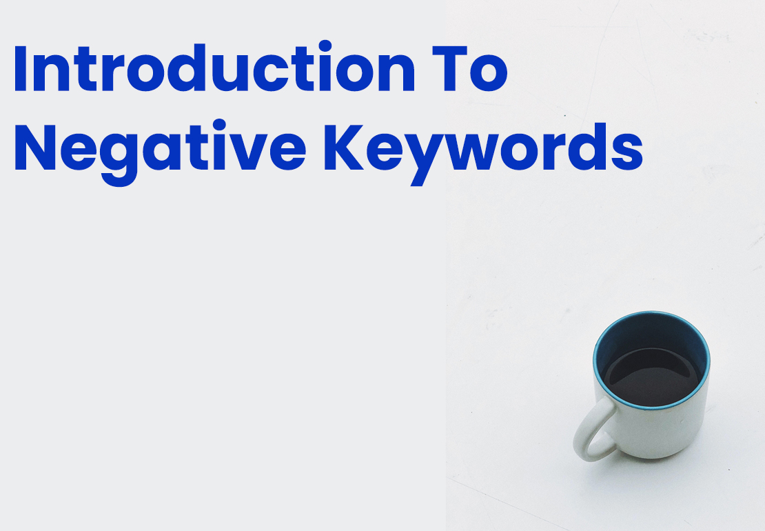 What are Negative keywords and how they impact your PPC campaign