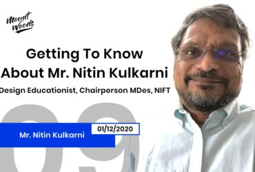 Getting To Know About Mr. Nitin Kulkarni | Chairperson NIFT, Mumbai | Ep. 09 Part 1