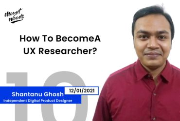 How To Become A UX Researcher? | Shantanu Ghosh | Ep. 10 | Part – 2
