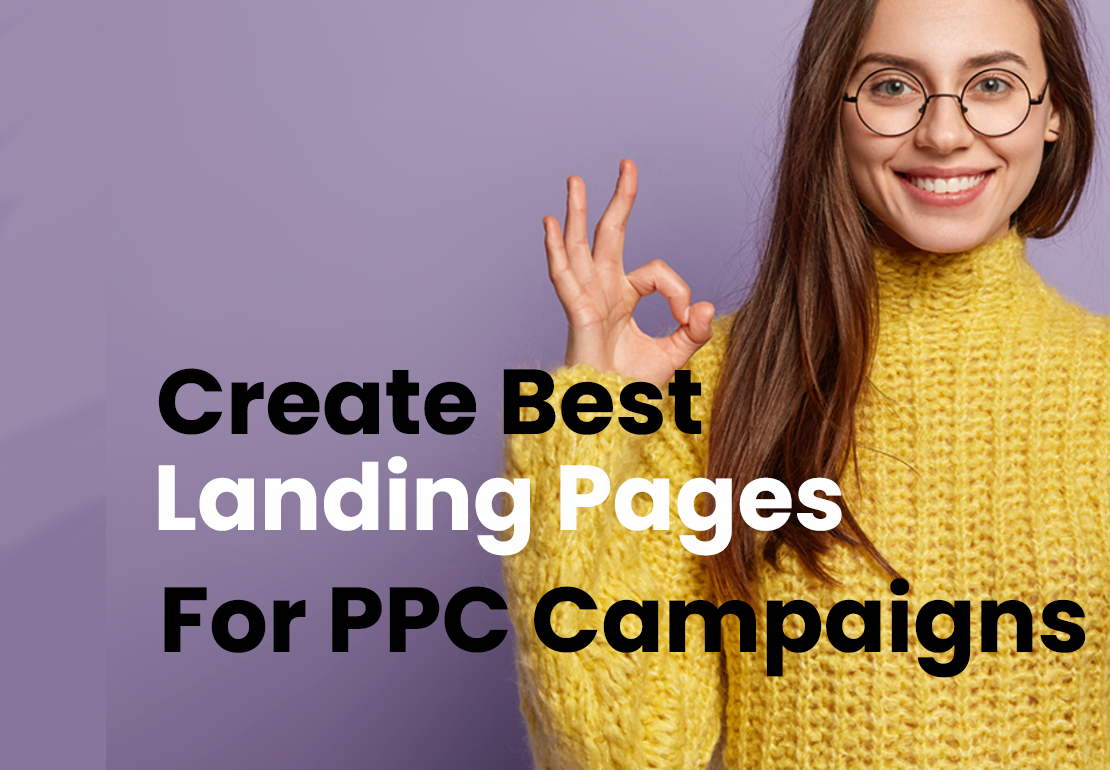 How To Create The Best Landing Page For PPC Campaigns?