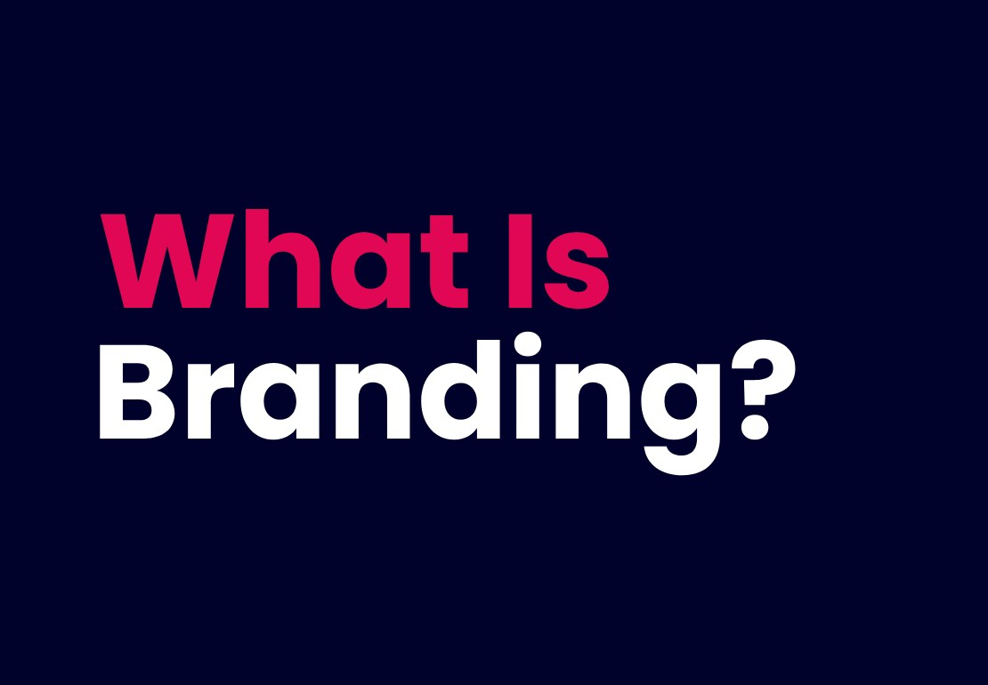 What Is Branding? Things Which No One Told You