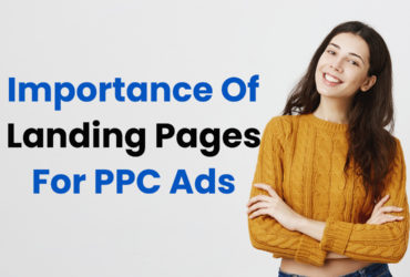 Why Is It Important To Use Landing Pages For PPC Ads Campaign?