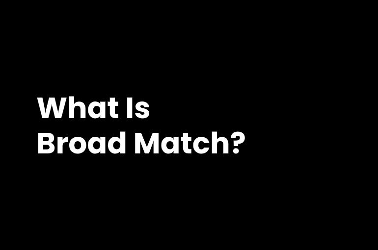 broad match in ppc