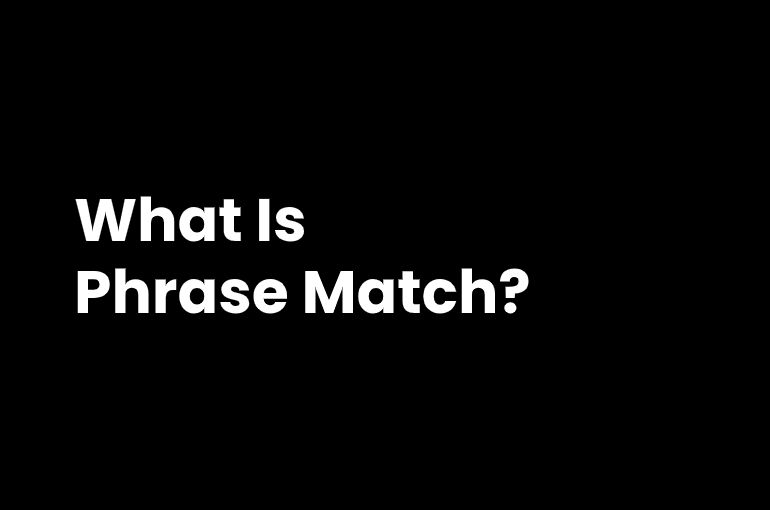phrase match in ppc