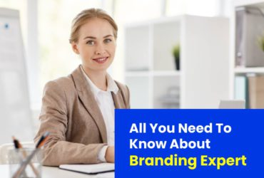 All You Need To Know About Branding Expert