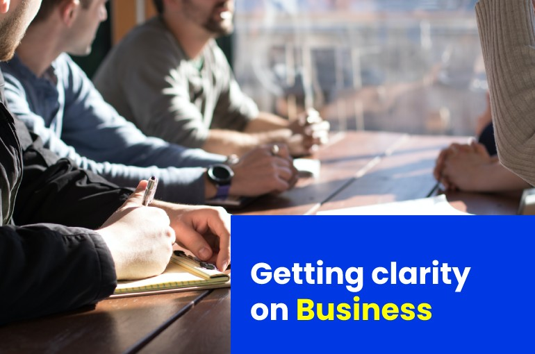 Getting Clarity on Business