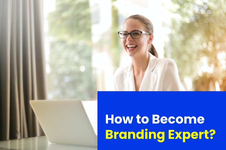 How To Become Branding Expert