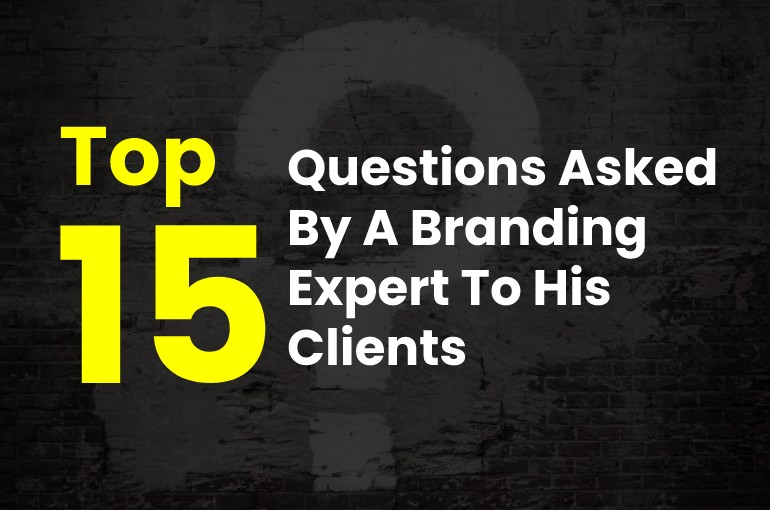 Questions Asked By Branding Experts