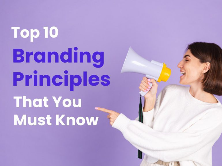 Top 10 Branding Principles That You Must Know
