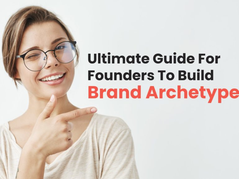 Ultimate Guide For Founders To Build Brand Archetype