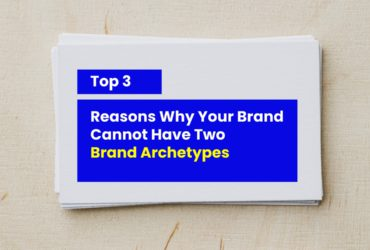 Top 3 Reasons Why Your Brand Cannot Have Two Brand Archetypes?