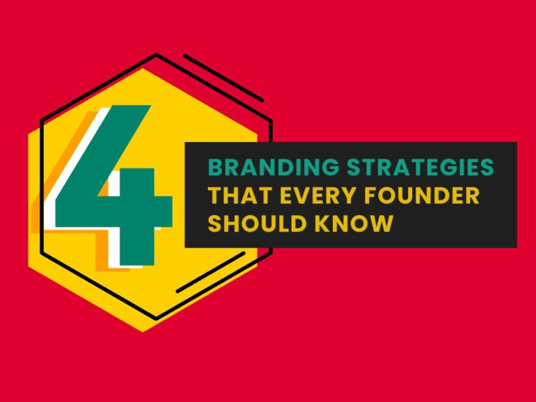 4 Branding Strategies Every Founder Should Know