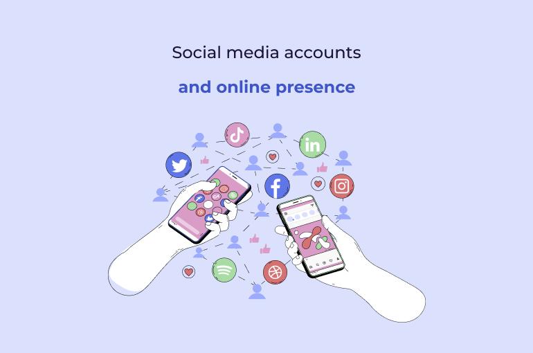 Social media accounts and online presence