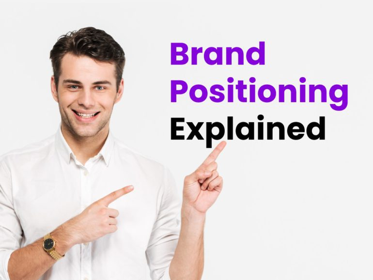 What Is Brand Positioning? Brand Positioning Strategy For Founders